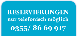 Reservierung 0355/ 86 69 917